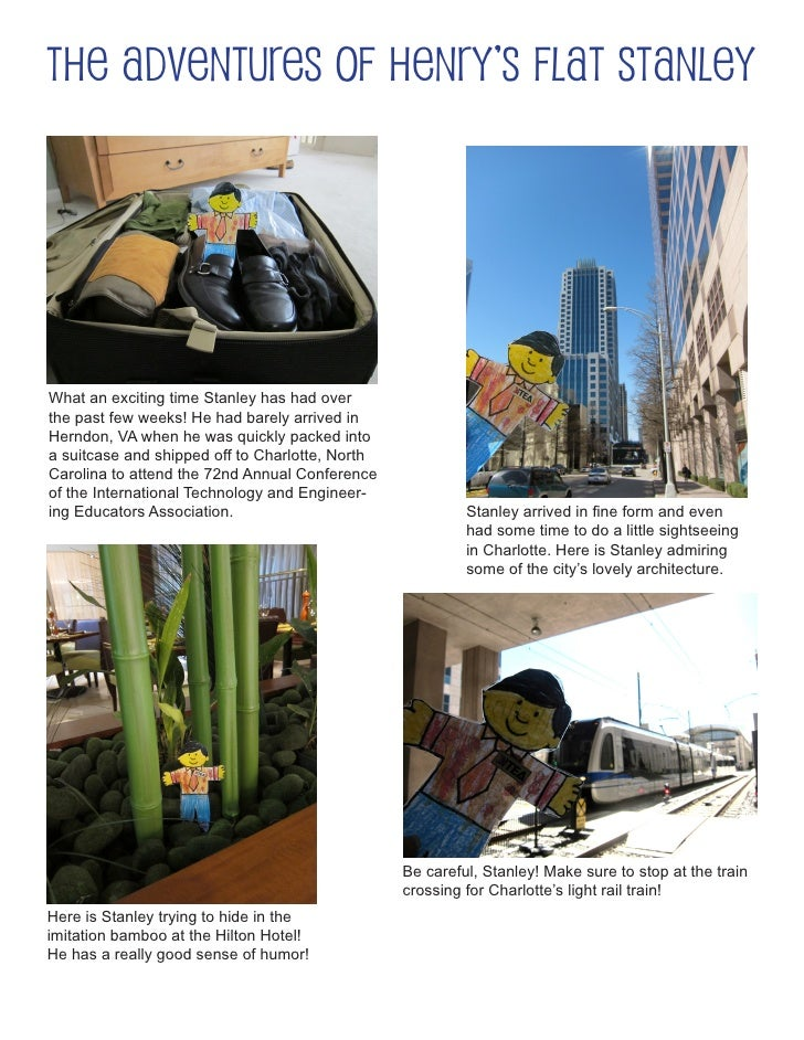 The Adventures of Henry's Flat Stanley     What an exciting time Stanley has had over the past few weeks! He had barely ar...