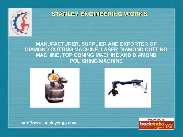 STANLEY ENGINEERING WORKSSTANLEY ENGINEERING WORKS http://www.stanleyengg.com/ MANUFACTURER, SUPPLIER AND EXPORTER OF DIAM...
