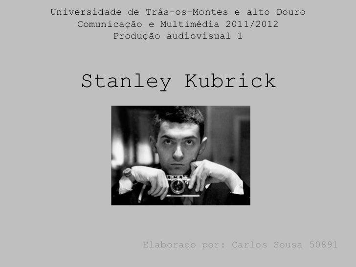 Universidade de Trás-os-Montes e alto Douro    Comunicação e Multimédia 2011/2012          Produção audiovisual 1     Stan...