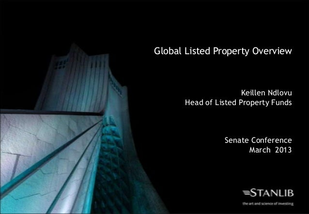 Global Listed Property Overview                      Keillen Ndlovu      Head of Listed Property Funds                 Sen...