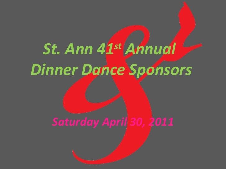 St. Ann 41 st  Annual  Dinner Dance Sponsors Saturday April 30, 2011