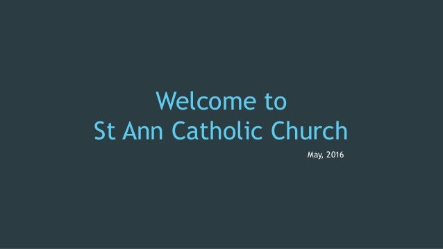 Welcome to St Ann Catholic Church May, 2016