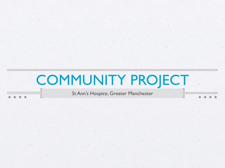 COMMUNITY PROJECT     St Ann's Hospice, Greater Manchester