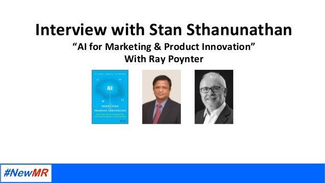 "InterviewwithStanSthanunathan ""AIforMarketing&ProductInnovation"" WithRayPoynter"