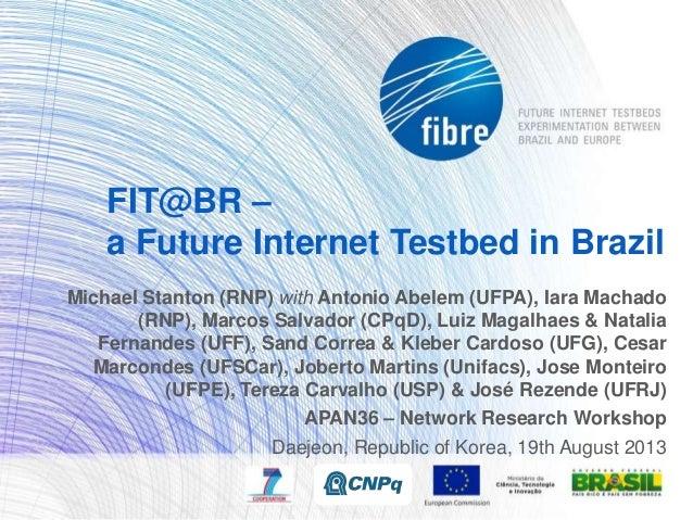 Michael Stanton (RNP) with Antonio Abelem (UFPA), Iara Machado (RNP), Marcos Salvador (CPqD), Luiz Magalhaes & Natalia Fer...