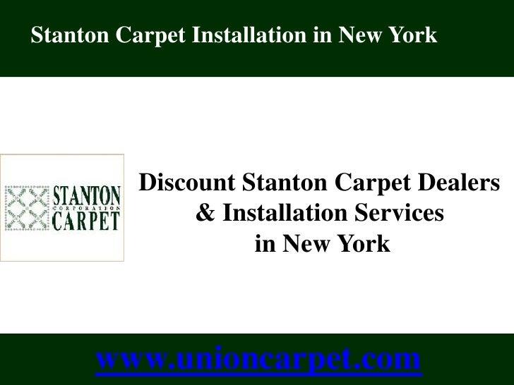 Union Carpet 178-11 Union Turnpike Fresh Meadows, NY, 11366<br />Discount Stanton Carpet <br />Dealers & Installation Serv...
