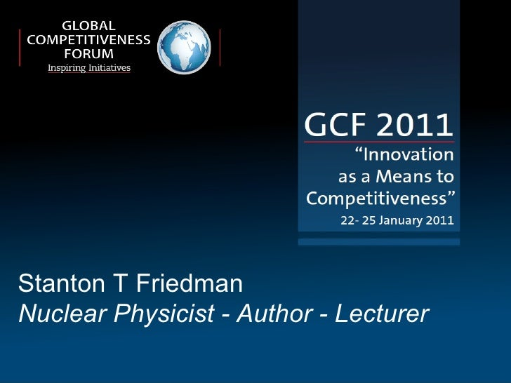 Stanton T Friedman Nuclear Physicist - Author - Lecturer