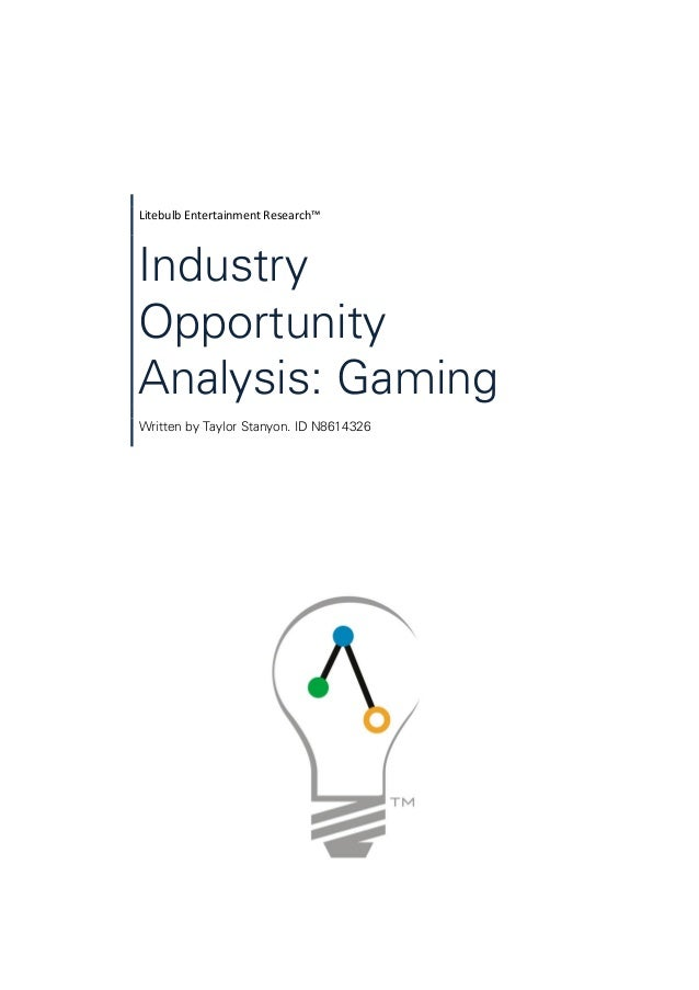 Litebulb Entertainment Research™ Industry Opportunity Analysis: Gaming Written by Taylor Stanyon. ID N8614326