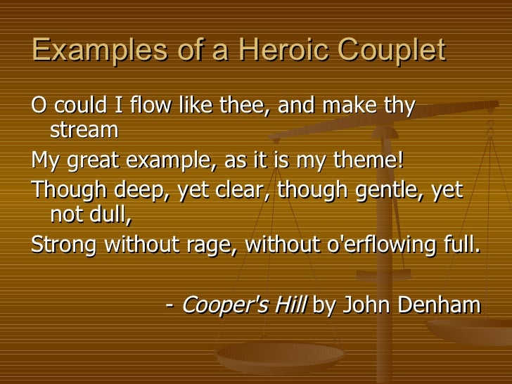 essays heroic couplet and dryden John dryden john dryden a poet  mock heroic epic and also a political satire  each couplet presents a self contained idea or a description that helps to.