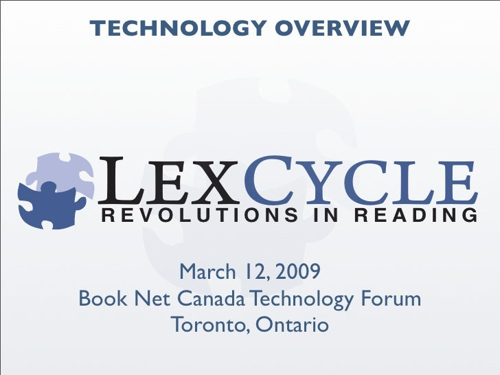 TECHNOLOGY OVERVIEW       REVOLUTIONS IN READING           March 12, 2009 Book Net Canada Technology Forum         Toronto...