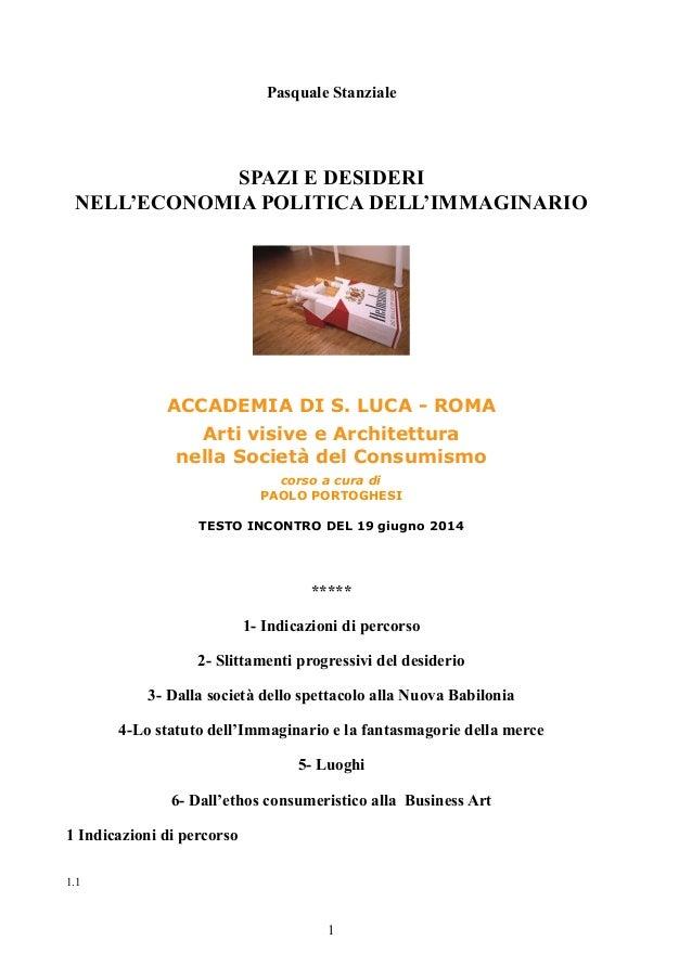 Pasquale Stanziale SPAZI E DESIDERI NELL'ECONOMIA POLITICA DELL'IMMAGINARIO ACCADEMIA DI S. LUCA - ROMA Arti visive e Arch...