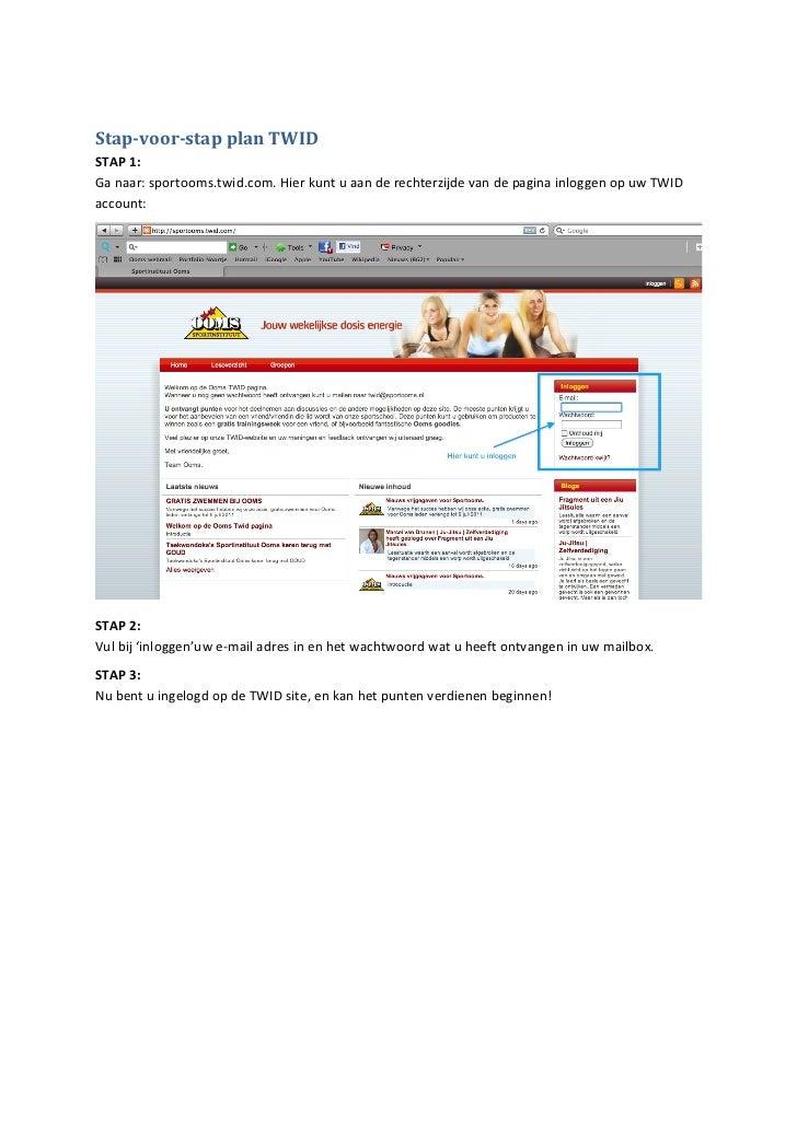 Stap-voor-stap plan TWIDSTAP 1:Ga naar: sportooms.twid.com. Hier kunt u aan de rechterzijde van de pagina inloggen op uw T...