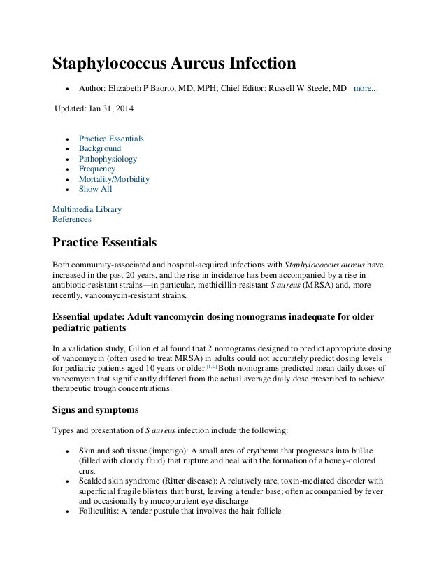 Staphylococcus Aureus Infection   Author: Elizabeth P Baorto, MD, MPH; Chief Editor: Russell W Steele, MD more...  Update...