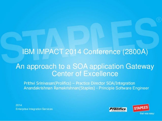 IBM IMPACT 2014 Conference (2800A) An approach to a SOA application Gateway Center of Excellence 2014 Enterprise Integrati...