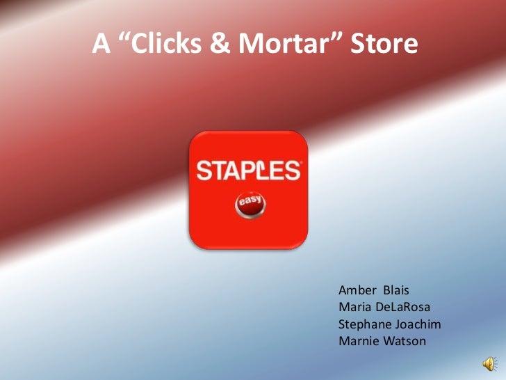 """A """"Clicks & Mortar"""" Store                  Amber Blais                  Maria DeLaRosa                  Stephane Joachim  ..."""