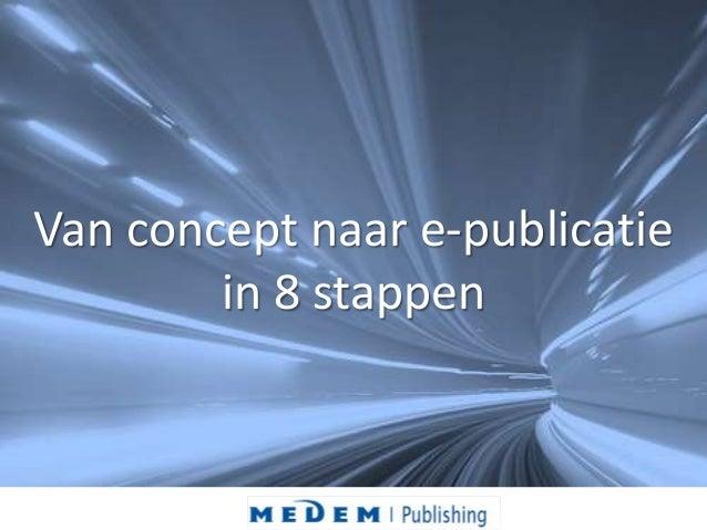 Van concept naar e-publicatie  in 8 stappen
