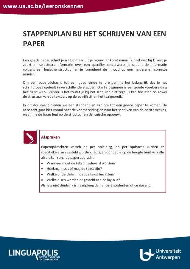 www.ua.ac.be/leeronskennenSTAPPENPLAN BIJ HET SCHRIJVEN VAN EENPAPEREen goede paper schud je niet zomaar uit je mouw. Er k...