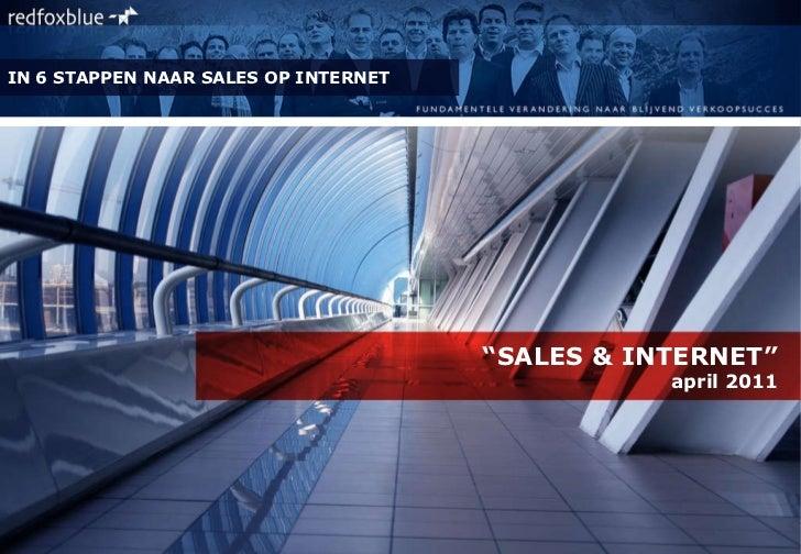 """ SALES & INTERNET"" april 2011 SAM MasterClass 2010 IN 6 STAPPEN NAAR SALES OP INTERNET"