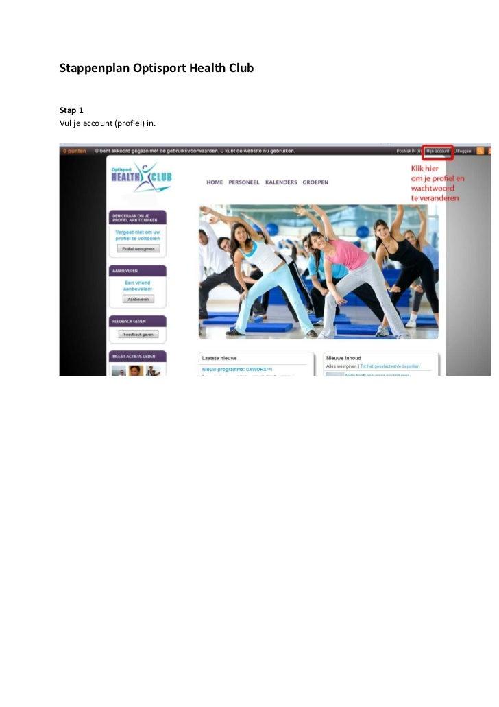 Stappenplan Optisport Health ClubStap 1Vul je account (profiel) in.