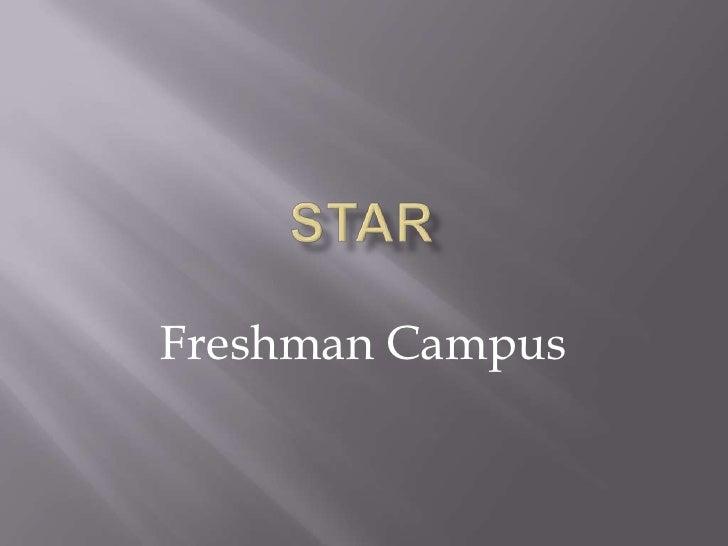 STaR<br />Freshman Campus<br />