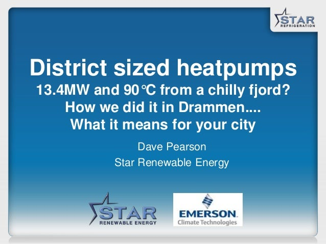 District sized heatpumps 13.4MW and 90°C from a chilly fjord? How we did it in Drammen.... What it means for your city Dav...