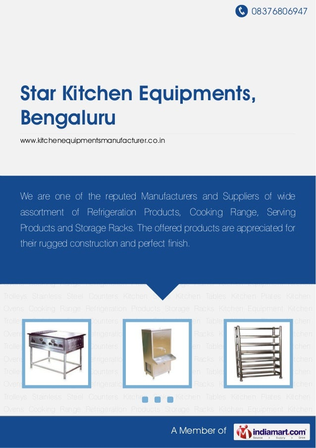 08376806947 A Member of Star Kitchen Equipments, Bengaluru www.kitchenequipmentsmanufacturer.co.in Cooking Range Refrigera...