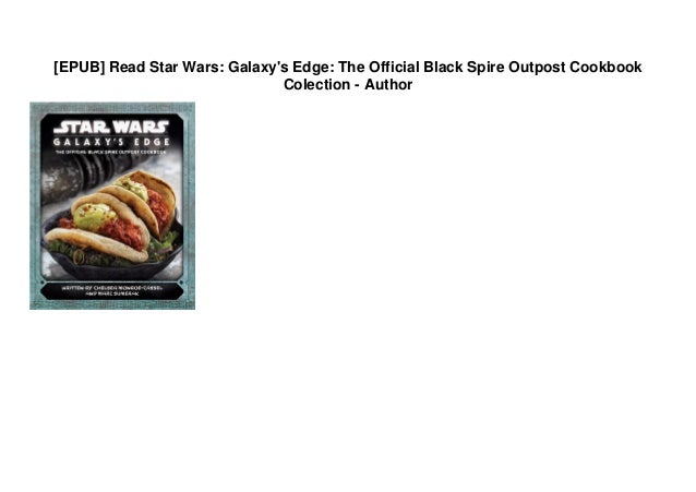 Epub Read Star Wars Galaxy S Edge The Official Black Spire Outpos