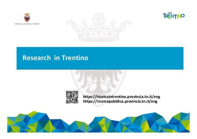 Research in Trentino https://ricercaintrentino.provincia.tn.it/eng https://ricercapubblica.provincia.tn.it/eng