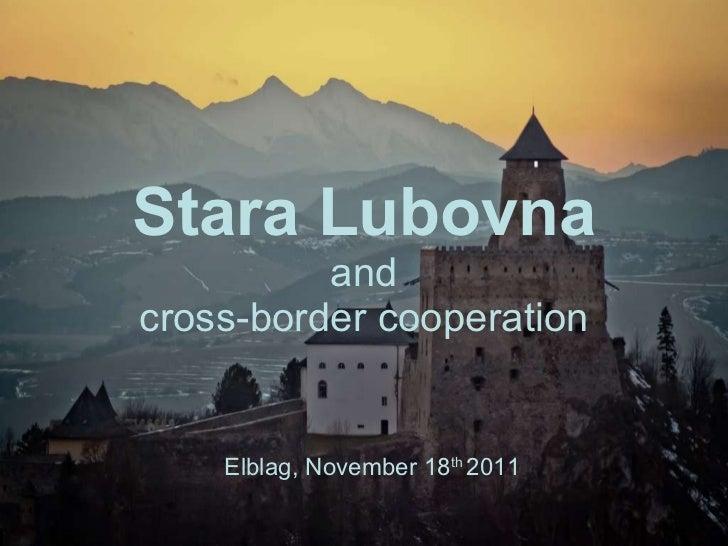 Stara Lubovna and cross-border cooperation Elblag, November 18 th  2011
