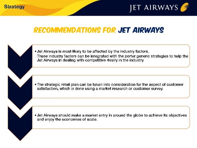 marketing strategy of jet airways At jet airways, he is responsible to develop and lead an appropriate network strategy, design and adjust the demand changes through modern revenue management principles mr raj sivakumar previously held the position as head of travel technology and strategy at wns global services, a global business process management company.