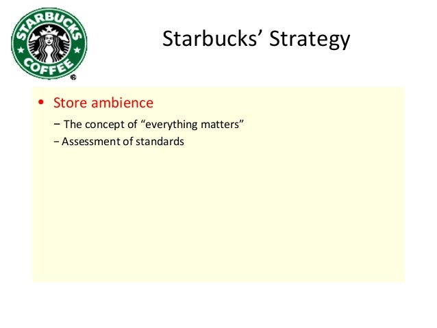 starbucks strategic capability Our mission,vision,strategic goals, and objectives vision f or almost 100 years, the department of commerce has partnered with us businesses to maintain a prosperous.