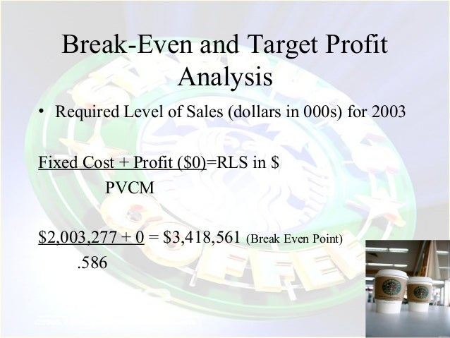 "break even analysis for starbucks Breakeven analysis this module covers the concepts of variable its ""deluxe mighty mouse trappers"" it needs to sell in order to break-even on costs again."