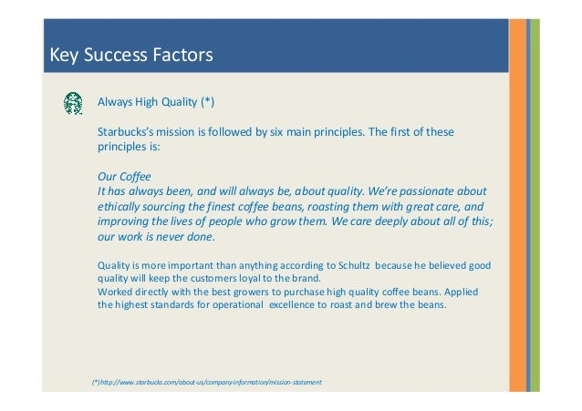 key success factors for starbucks corporation Explore how our vision of success  key stakeholder development  of lifts the  entire company and contributes to your competitive advantage and your bottom.