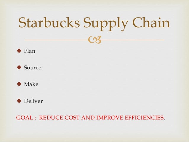 starbucks supply chain Starbucks' coffee supply chain takes on added responsibility due to their social and political stances inherent within this organization's corporate strategy this concept makes starbucks' supply chain management that much more difficult, even if this restriction is self imposed.