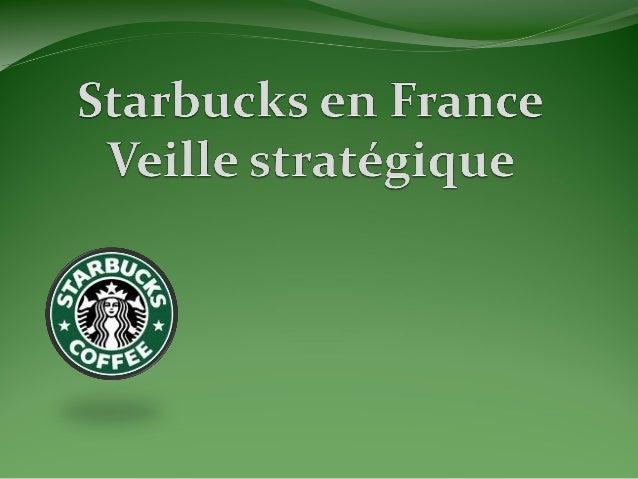 Les grandes tendances(I) Starbucks en chiffres Premier salon de café à Paris en janvier 2004 Dispose aujourd'hui de 76 sal...