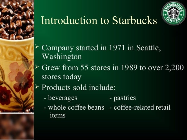 an introduction to the starbucks company The company is already a player in digital transactions--and may license that technology to others and starbucks continues to be a pioneer in social conscience.