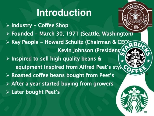 the introduction of starbucks This starbucks coffee company marketing mix or 4ps (product, place, promotion, price) case study and analysis shows how starbucks maintains its brand image.