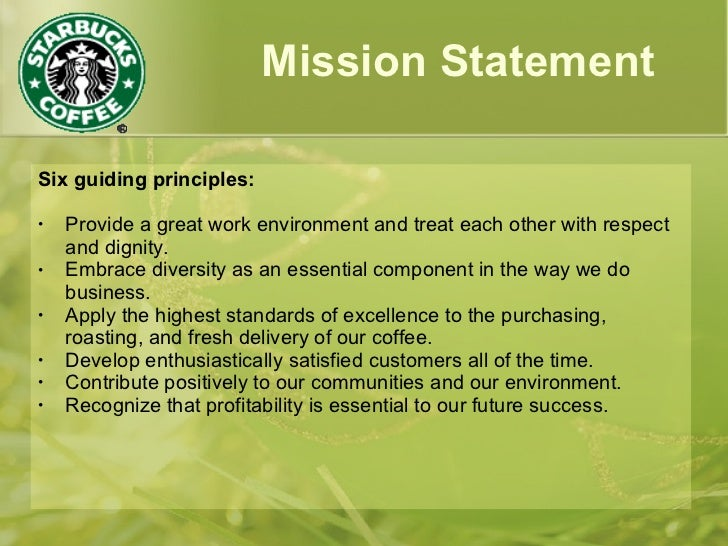 marketing principles on starbucks The following six guiding principles will help us measure the appropriateness of our decisions: responsible marketing • starbucks™ liqueurs coffee purchasing practices • verificationand transparency • access to credit • social investments.