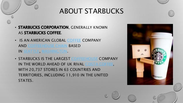 starbucks culture and environment The important factors in the external environment of starbucks and how   marketing whose effectiveness depends on the society and culture.