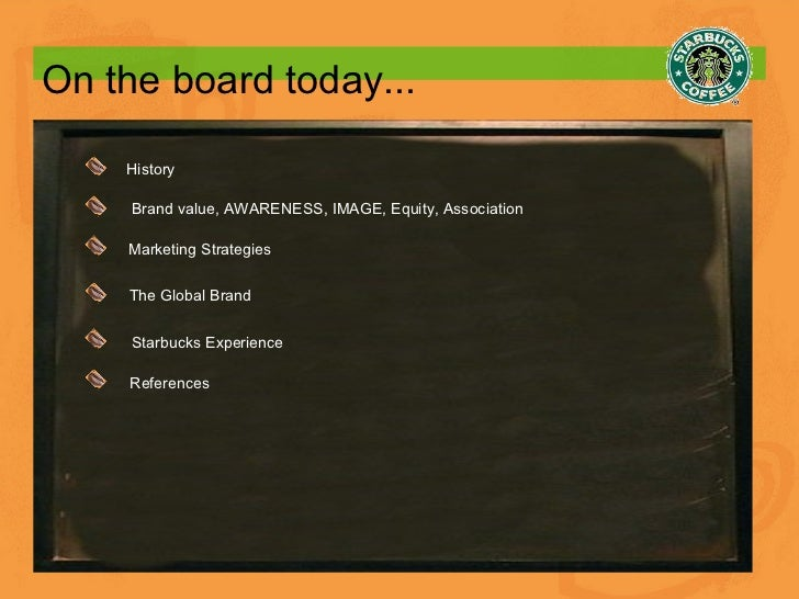 On the board today... History Brand value, AWARENESS, IMAGE, Equity, Association Marketing Strategies The Global Brand Sta...