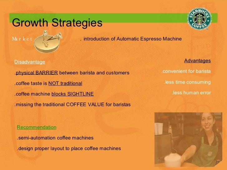 Growth Strategies Market  . introduction of Automatic Espresso Machine Advantages .convenient for barista .less time consu...