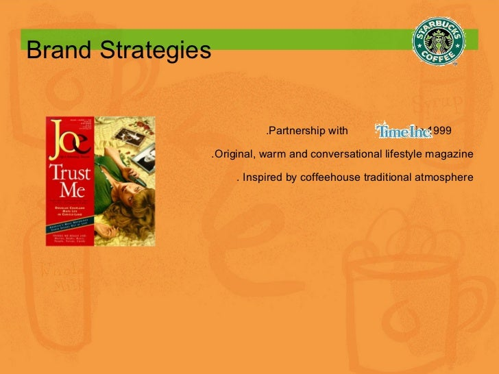 Brand Strategies .Partnership with  in 1999  .Original, warm and conversational lifestyle magazine . Inspired by coffeehou...