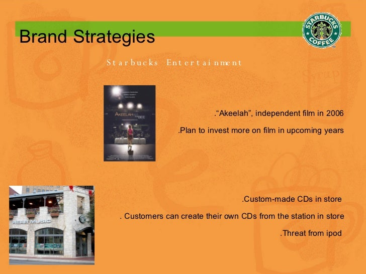 """Brand Strategies Starbucks Entertainment .""""Akeelah"""", independent film in 2006 .Plan to invest more on film in upcoming yea..."""