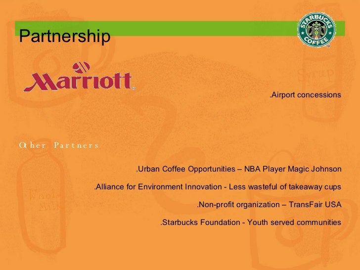 Partnership   .Airport concessions Other Partners .Urban Coffee Opportunities – NBA Player Magic Johnson .Alliance for Env...