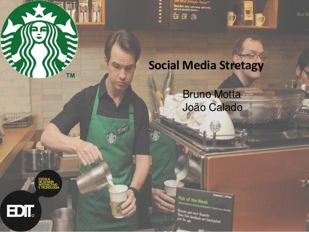 Social Media Stretagy Bruno Motta João Calado