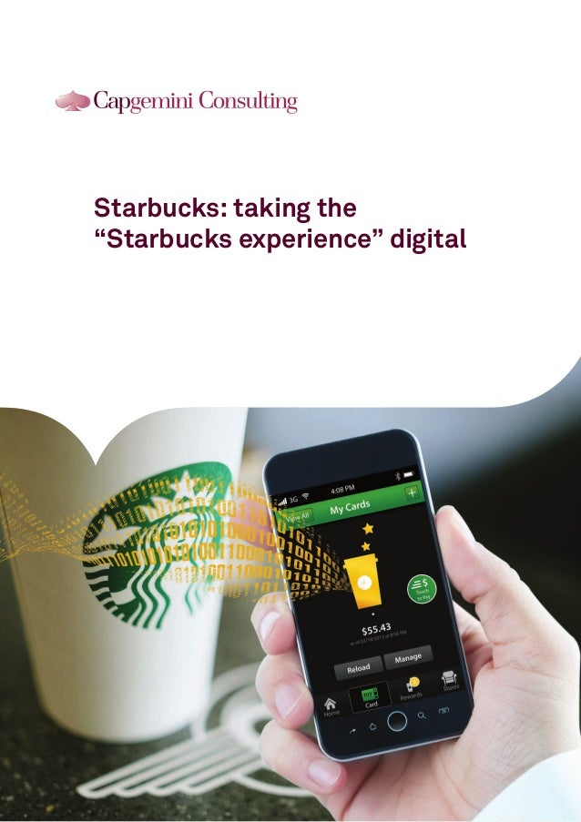"Starbucks: taking the ""Starbucks experience"" digital"