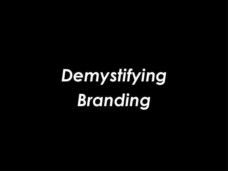 Demystifying Branding