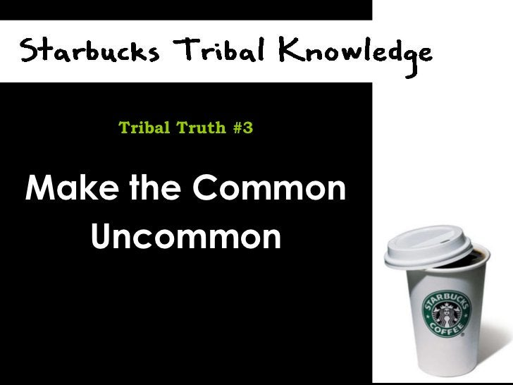 Make the Common Uncommon Tribal Truth #3