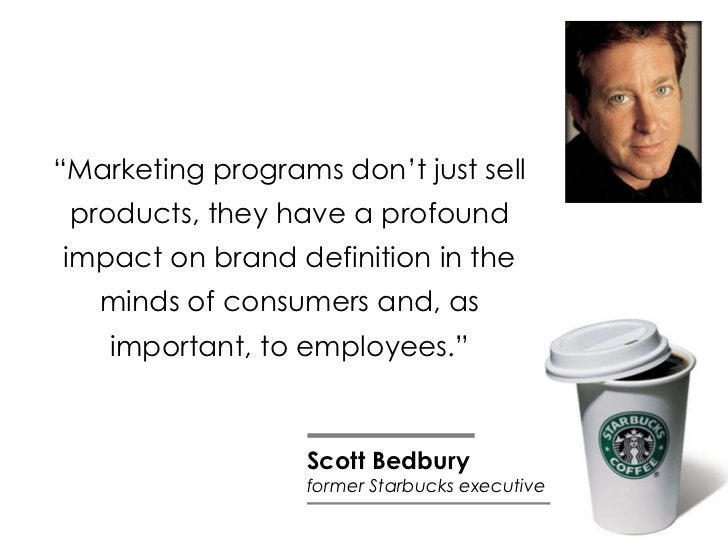 """"""" Marketing programs don't just sell products, they have a profound impact on brand definition in the minds of consumers a..."""