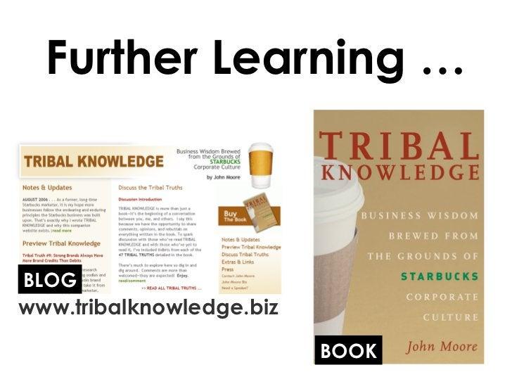 Further Learning … BOOK www.tribalknowledge.biz BLOG